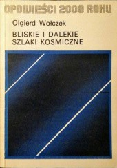 Okładka książki Bliskie i dalekie szlaki kosmiczne