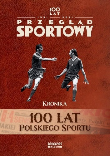 Okładka książki 100 lat polskiego sportu praca zbiorowa