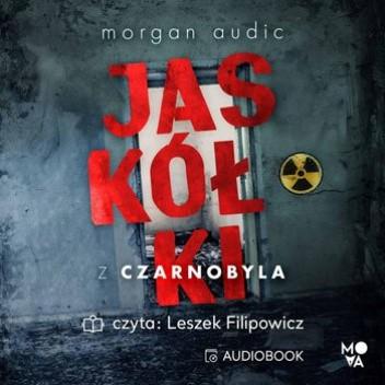 Okładka książki Jaskółki z Czarnobyla Morgan Audic