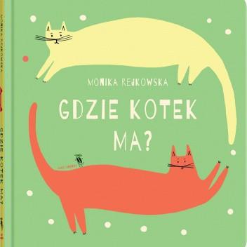 Okładka książki Gdzie kotek ma? Monika Rejkowska