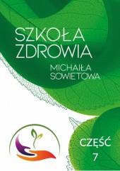 Okładka książki Szkoła Zdrowia Michaiła Sowietowa. Cz. 7