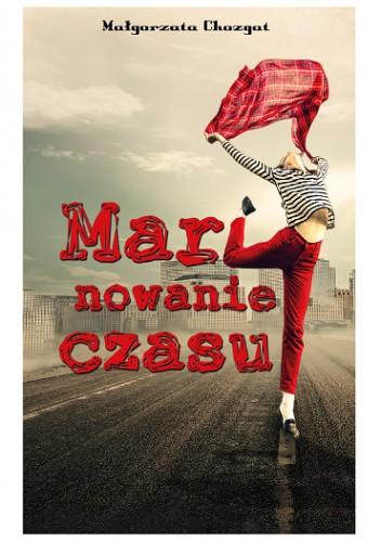 Okładka książki Marynowanie czasu Małgorzata Chozgat