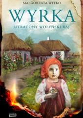 Okładka książki Wyrka. Utracony wołyński raj