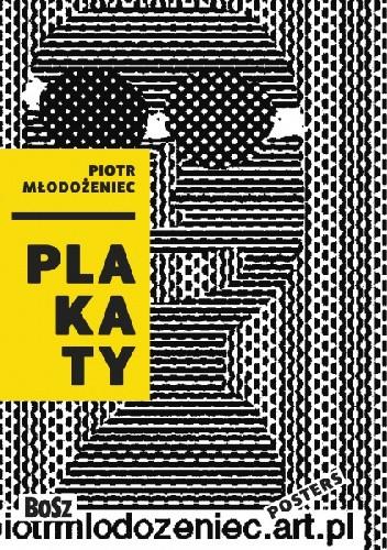 Okładka książki Piotr Młodożeniec. Plakaty Dorota Folga-Januszewska