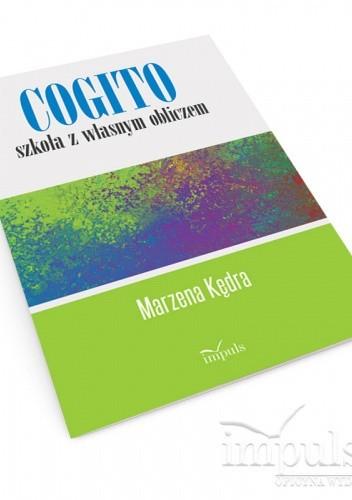 Okładka książki Cogito – szkoła z własnym obliczem Marzena Kędra