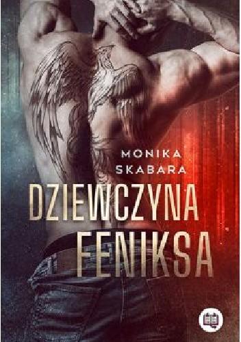 Okładka książki Dziewczyna feniksa Monika Skabara