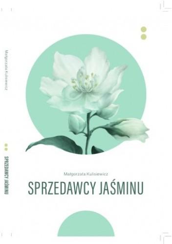 Okładka książki Sprzedawcy jaśminu Małgorzata Kulisiewicz