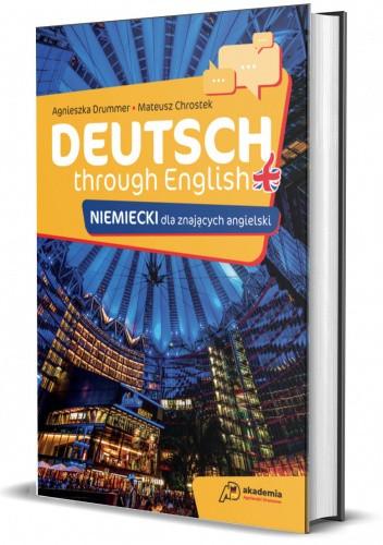 Okładka książki Deutsch through English. Niemiecki dla znających angielski Mateusz Chrostek,Agnieszka Drummer