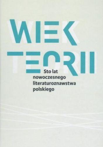 Okładka książki Wiek teorii Danuta Ulicka