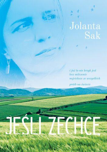 Okładka książki Jeśli zechcę Jolanta Sak