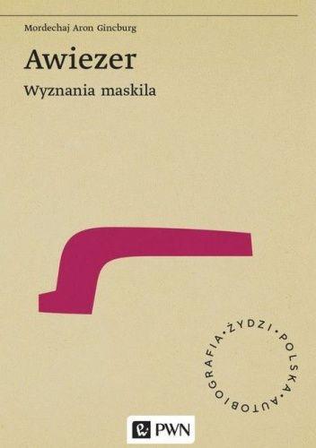 Okładka książki Awiezer: wyznania maskila Mordechaj Aron Gincburg