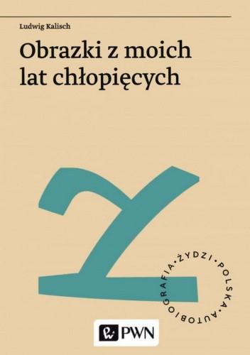 Okładka książki Obrazki z moich lat chłopięcych Ludwig Kalisch