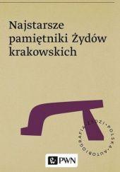 Okładka książki Najstarsze pamiętniki Żydów krakowskich