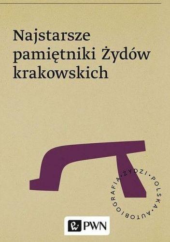 Okładka książki Najstarsze pamiętniki Żydów krakowskich Meir ben Jechiel Kadosz z Brodu,Jom Tow Lipmann Heller