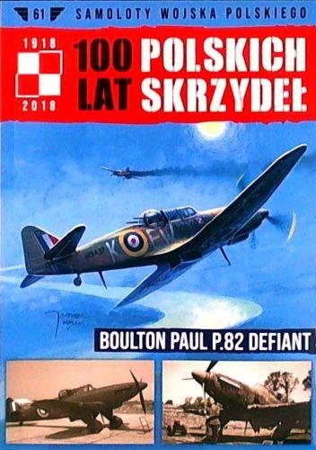 Okładka książki 100 Lat Polskich Skrzydeł - Boulton Paul P.82 Defiant Robert Gretzyngier