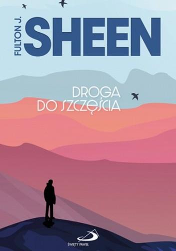 Okładka książki Droga do szczęścia Fulton John Sheen