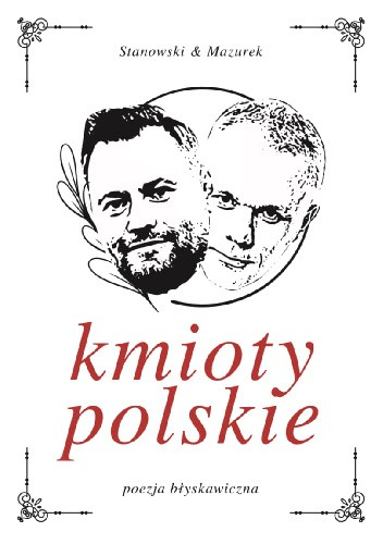 Okładka książki Kmioty polskie Robert Mazurek,Krzysztof Stanowski