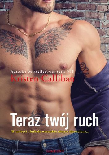 Okładka książki Teraz twój ruch Kristen Callihan