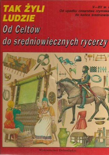 Okładka książki Od Celtów do średniowiecznych rycerzy Giovanni Caselli