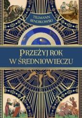 Okładka książki Przeżyj rok w średniowieczu