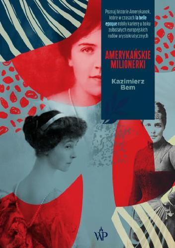 Okładka książki Amerykańskie milionerki Kazimierz Bem