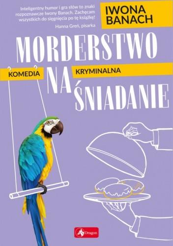 Okładka książki Morderstwo na śniadanie Iwona Banach