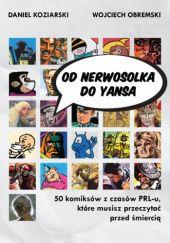 Okładka książki Od Nerwosolka do Yansa: 50 komiksów z czasów PRL-u, które musisz przeczytać przed śmiercią
