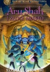 Okładka książki Aru Shah i złote miasto