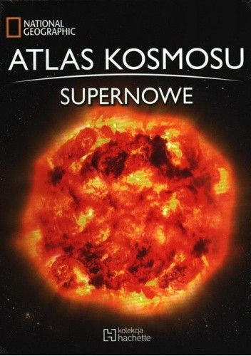 Okładka książki Atlas kosmosu. Supernowe praca zbiorowa
