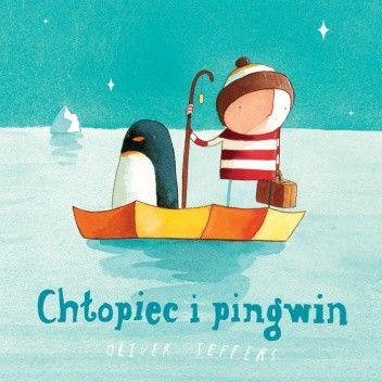 Okładka książki Chłopiec i pingwin Oliver Jeffers