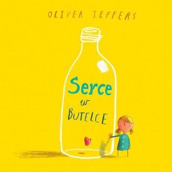 Okładka książki Serce w butelce Oliver Jeffers
