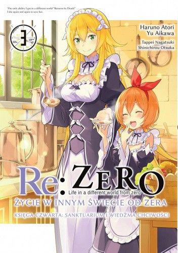 Okładka książki Re:Zero – Życie w innym świecie od zera – Księga czwarta: Sanktuarium i Wiedźma Chciwości #3 Yu Aikawa,Haruno Atori,Tappei Nagatsuki,Otsuka Shinichirou