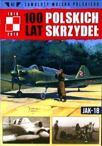 Okładka książki 100 Lat Polskich Skrzydeł - Jak-18 Michał Fiszer,Jerzy Gruszczyński