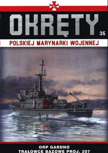 Okładka książki Okręty Polskiej Marynarki Wojennej - ORP Gardno Trałowce bazowe proj. 207 Grzegorz Nowak