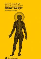 Okładka książki Nerw święty. Rozmowy o liturgii