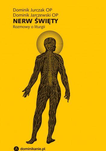 Okładka książki Nerw święty. Rozmowy o liturgii Dominik Jarczewski OP,Dominik Jurczak OP