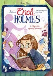 Okładka książki Śledztwa Enoli Holmes - 5 - Tajemnica zaginionej wiadomości