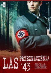 Okładka książki Las przeznaczenia '43