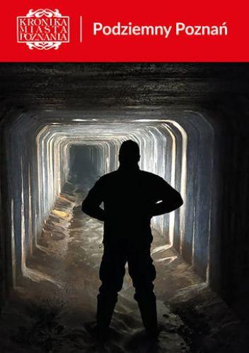 Okładka książki Podziemny Poznań KMP 1/2021 praca zbiorowa