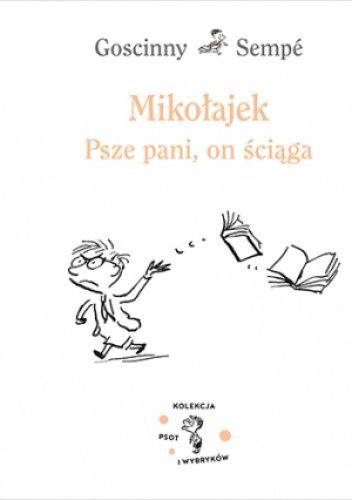 Okładka książki Mikołajek. Psze pani, on ściaga. Rene Goscinny,Jean-Jacques Sempé