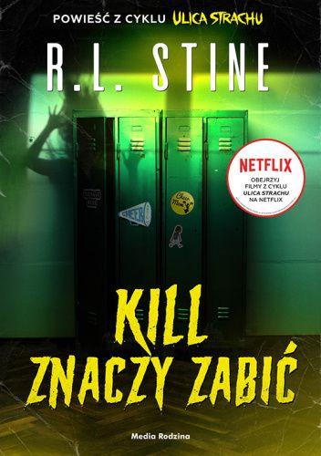 Okładka książki Kill znaczy zabić R.L. Stine