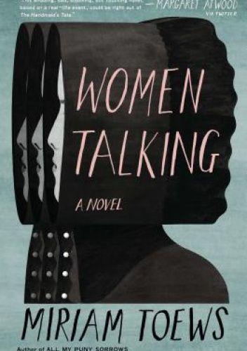 Okładka książki Women talking Miriam Toews
