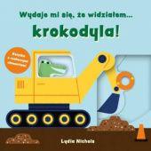 Okładka książki Wydaje mi się, że widziałem… krokodyla