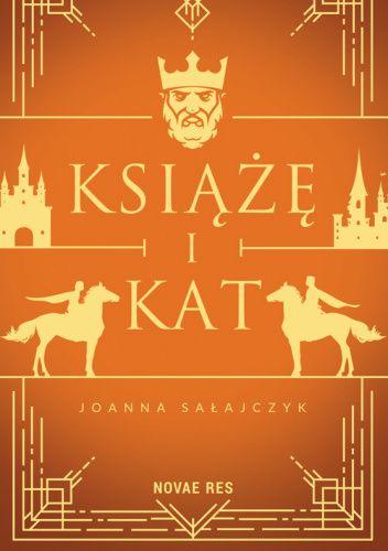 Okładka książki Książę i kat Joanna Sałajczyk
