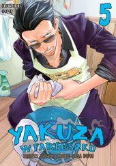 Okładka książki Yakuza w fartuszku. Kodeks perfekcyjnego pana domu #5