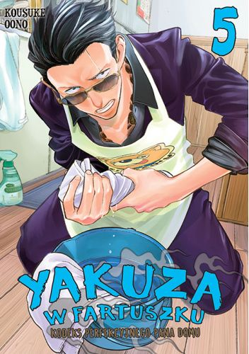 Okładka książki Yakuza w fartuszku. Kodeks perfekcyjnego pana domu #5 Kousuke Oono
