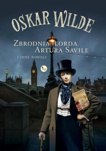 Okładka książki Zbrodnia lorda Artura Saville i inne nowele Oscar Wilde