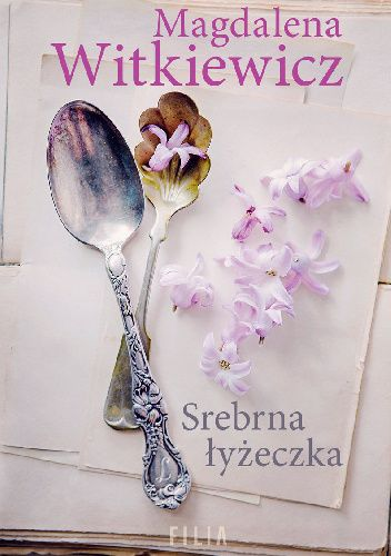 Okładka książki Srebrna łyżeczka Magdalena Witkiewicz