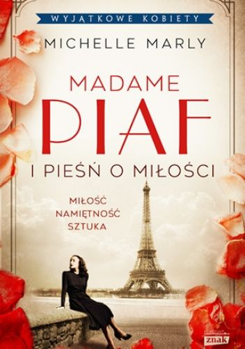 Okładka książki Madame Piaf i pieśń o miłości Michelle Marly