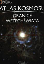Okładka książki Atlas kosmosu. Granice Wszechświata